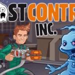 Ektoplasma Fans aufgepasst! Werdet Geisterjäger dank Ghost Control Inc.