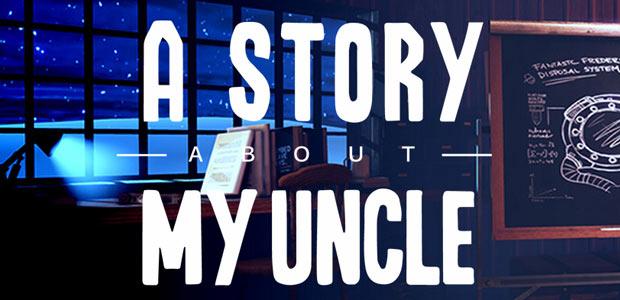 Test: A Story About My Uncle – Kurz, hübsch und zum Ende knackig