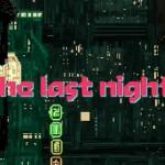 Macht daraus ein komplettes Spiel! The Last Night – ein Gamejam Projekt