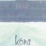 Kôna – Überleben in den 70ern war auch nicht einfacher als heute…